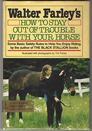 Walter Farley's How to Stay Out of Trouble With Your Horse