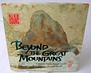BEYOND THE GREAT MOUNTAINS A Visual Poem About China