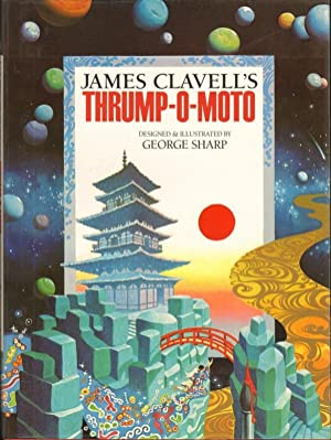 THRUMP-O-MOTO: Clavell, James, Illustrated by George Sharp