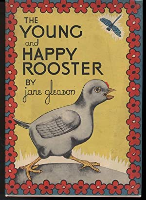 THE YOUNG AND HAPPY ROOSTER: Gleason, Jane