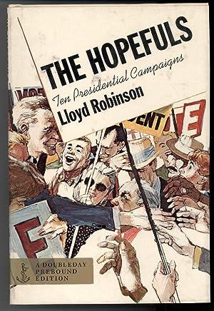 THE HOPEFULS : Ten Presidential Campaigns: Robinson, Lloyd