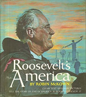 ROOSEVELT'S AMERICA Clear Text and Rare Pictures Tell the Story of Life in America as ...