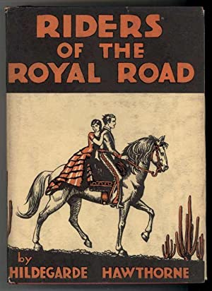RIDERS OF THE ROYAL ROAD: Hawthorne, Hildegarde, Illustrated by John Gincano