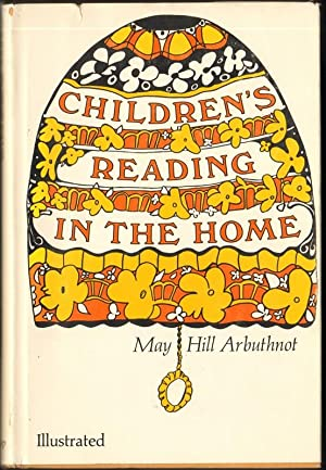 CHILDREN'S READING IN THE HOME: Arbuthnot, May Hill