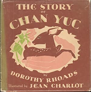 THE STORY OF CHAN YUC: Rhoads, Dorothy, Illustrated by Jean Charlot