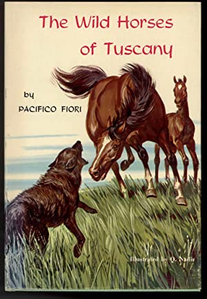 THE WILD HORSES OF TUSCANY: Fiori, Pacifico, Illustrated by Q. Nadir