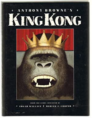 Anthony Browne's King Kong: From the Story: Browne, Anthony;Wallace, Edgar;Cooper,