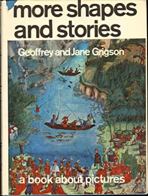 MORE SHAPES AND STORIES A Book About: Grigson, Geoffrey and