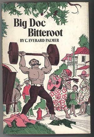 BIG DOC BITTEROOT: Palmer, C. Everard