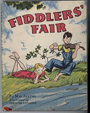 FIDDLERS' FAIR: Justus, May, Illustrated by Christine Chisholm