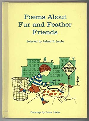 POEMS ABOUT FUR AND FEATHER FRIENDS: Jacobs, Leland B.