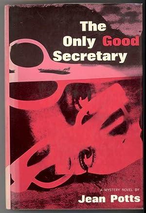 THE ONLY GOOD SECRETARY: Potts, Jean