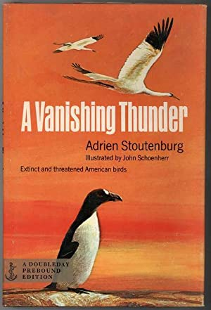 A VANISHING THUNDER Extinct and Threatened American Birds
