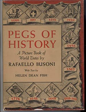 PEGS OF HISTORY A Picture Book of World Dates: Fish, Helen Dean, Illustrated by Rafaello Busoni