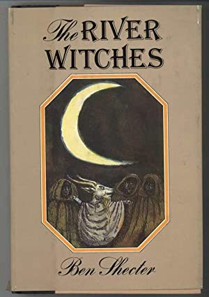 THE RIVER WITCHES: Shecter, Ben