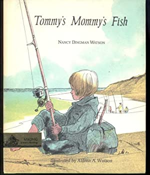 TOMMY'S MOMMY'S FISH: Watson, Nancy Dingman,