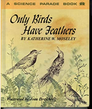 ONLY BIRDS HAVE FEATHERS