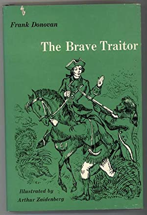 THE BRAVE TRAITOR: Donovan, Frank, Illustrated by Arthur Zaidenberg