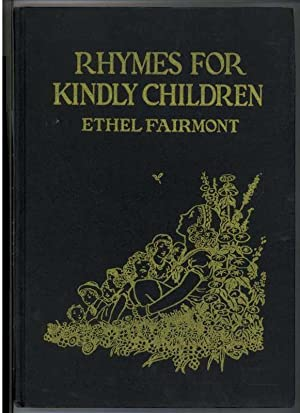 RHYMES FOR KINDLY CHILDREN: Fairmont, Ethel, Illustrated