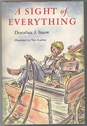 A SIGHT OF EVERYTHING: Snow, Dorothea J.