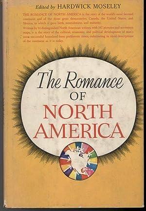 THE ROMANCE OF NORTH AMERICA: Moseley, Hardwick ed.