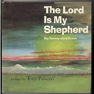 THE LORD IS MY SHEPHERD The Twenty-third Psalm: Palazzo, Tony [Illus}, Illustrated by Tony Palazzo