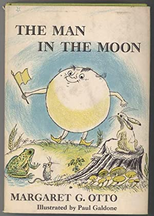 THE MAN IN THE MOON: Otto, Margaret G., Illustrated by Paul Galdone