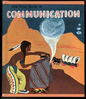 THE TRUE BOOK OF COMMUNICATION: Miner, O. Irene