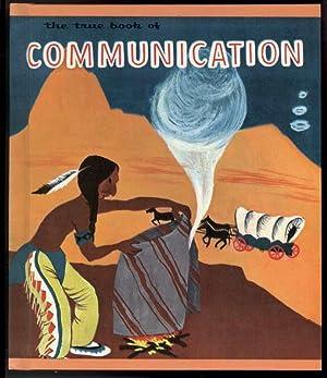 THE TRUE BOOK OF COMMUNICATION: Miner, O. Irene