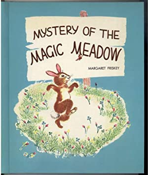 MYSTERY OF THE MAGIC MEADOW: Friskey, Margaret, Illustrated by Frances Eckart