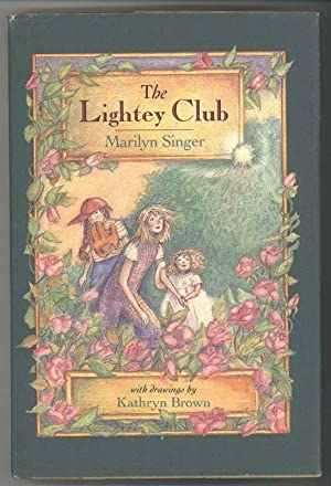 THE LIGHTEY CLUB: Singer, Marilyn, Illustrated by Kathryn Brown