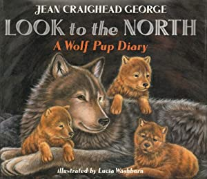 Look to the North : A Wolf Pup Diary