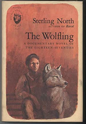 THE WOLFLING A Documentary Novel of the Eighteen-Seventies: North, Sterling, Illustrated by John ...