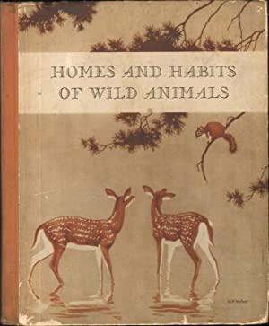 HOMES AND HABITS OF WILD ANIMALS: Schmidt, Karl Patterson,
