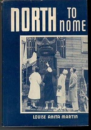NORTH TO NOME: Martin, Louise Anita