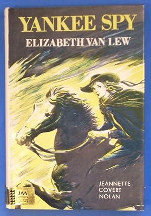 YANKEE SPY Elizabeth Van Lew: Nolan, Jeannette Covert