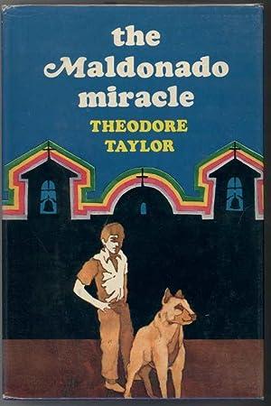 THE MALDONADO MIRACLE: Taylor, Theodore