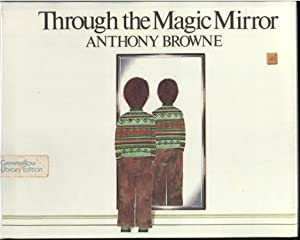 THROUGH THE MAGIC MIRROR: Browne, Anthony