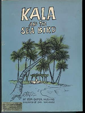 KALA AND THE SEA BIRD: Mullins, Vera