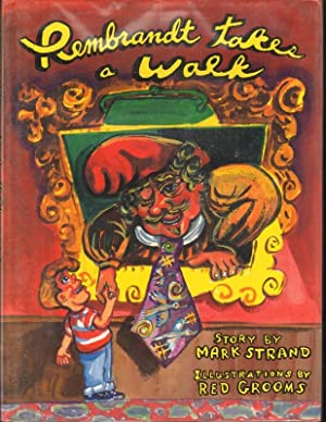 REMBRANDT TAKES A WALK.: Strand, Mark., Illustrated