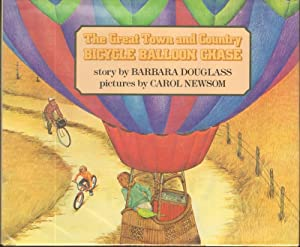 THE GREAT TOWN AND COUNTRY BICYCLE BALLOON CHASE: Douglass, Barbara, Illustrated by Carol Newsom