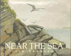 NEAR THE SEA A Portfolio of Paintings: Arnosky, Jim