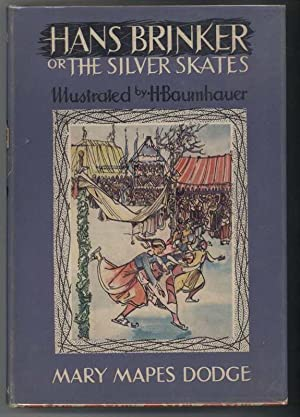 HANS BRINKER or THE SILVER SKATES: Dodge, Mary Mapes,