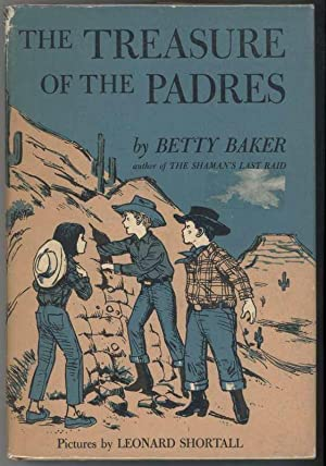 THE TREASURE OF THE PADRES.: Baker, Betty.