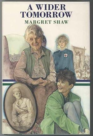 A WIDER TOMORROW.: Shaw, Margret.