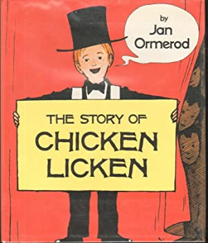 THE STORY OF CHICKEN LICKEN.: Ormerod, Jan., Illustrated by Author