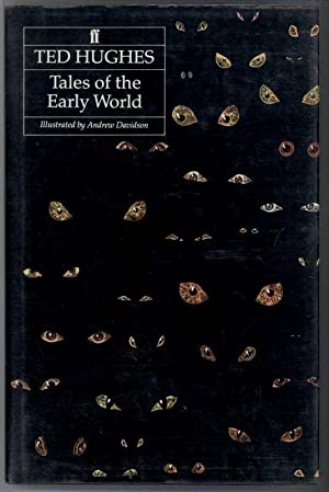 TALES OF THE EARLY WORLD: Hughes, Ted, Illustrated by Andrew Davidson