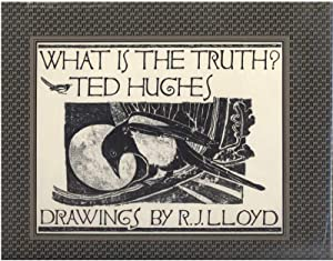 WHAT IS THE TRUTH?: Hughes, Ted, Illustrated by R.J. Lloyd