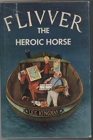 FLIVVER THE HEROIC HORSE: Kingman, Lee, Illustrated by Erik Blegvad
