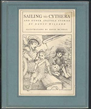 SAILING TO CYTHERA AND OTHER ANATOLE STORIES: Willard, Nancy, Illustrated by David McPhail
